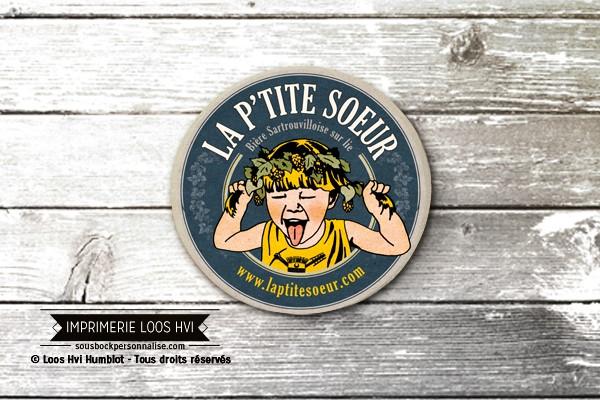 Dessous de verre Sous-bock imprimé personnalisé pour la P\\\'Tite Soeur la bière Sartrouvilloise sur Lie de Sartrouville (78)